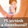 Mi történik a dietetikusnál?